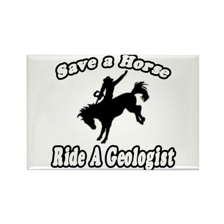 """Save Horse, Ride Geologist"" Rectangle Magnet"