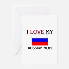 I Love My Russian Mom Greeting Card