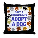 Save life, dog. Throw Pillow