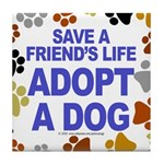 Save life, dog. Tile Coaster