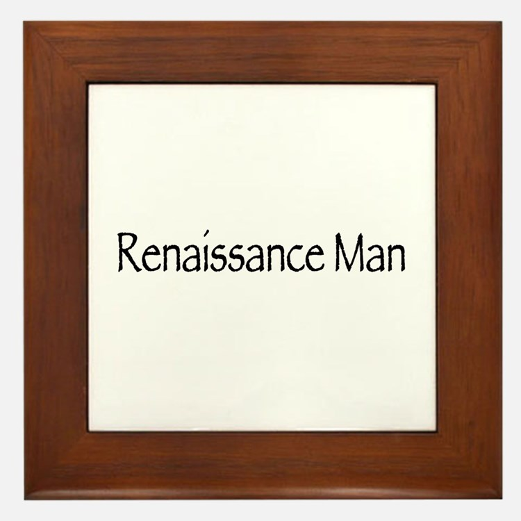 Renaissance Man Framed Tile