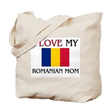 I Love My Romanian Mom Tote Bag