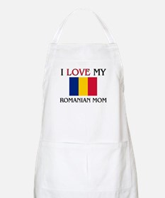 I Love My Romanian Mom BBQ Apron