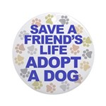Save life, dog. Keepsake (Round)