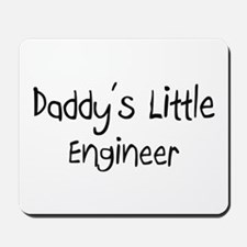 Daddy's Little Engineer Mousepad