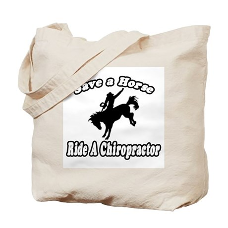 """Save Horse, Ride Chiropractor"" Tote Bag"