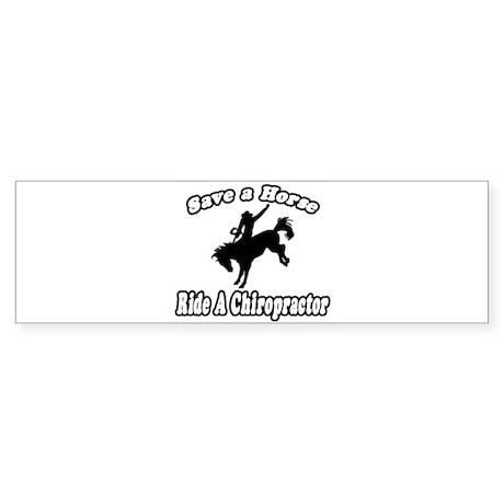 """""""Save Horse, Ride Chiropractor"""" Bumper Sticker"""
