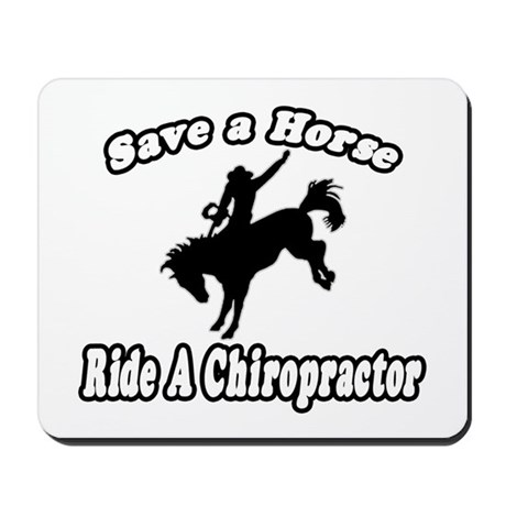 """Save Horse, Ride Chiropractor"" Mousepad"