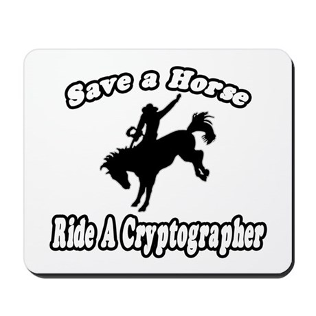 """""""Save Horse, Ride Cryptographer"""" Mousepad"""