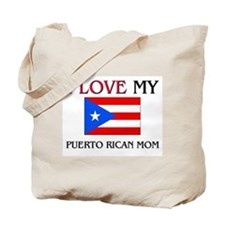 I Love My Puerto Rican Mom Tote Bag