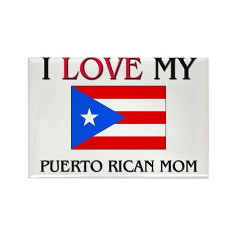 I Love My Puerto Rican Mom Rectangle Magnet (10 pa