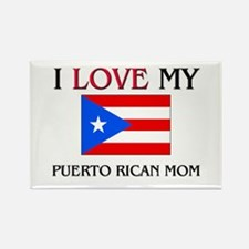 I Love My Puerto Rican Mom Rectangle Magnet