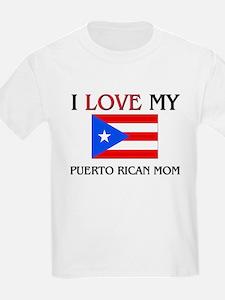 I Love My Puerto Rican Mom T-Shirt