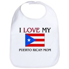 I Love My Puerto Rican Mom Bib