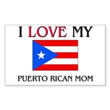 I Love My Puerto Rican Mom Rectangle Decal