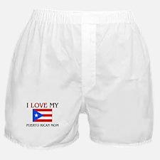 I Love My Puerto Rican Mom Boxer Shorts