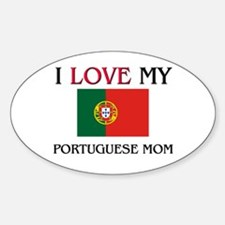 I Love My Portuguese Mom Oval Decal