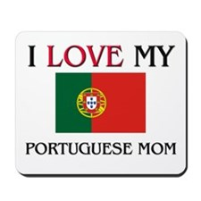 I Love My Portuguese Mom Mousepad