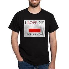 I Love My Polish Mom T-Shirt