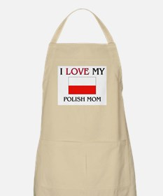 I Love My Polish Mom BBQ Apron