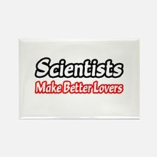 """""""Scientists = Better Lovers"""" Rectangle Magnet"""