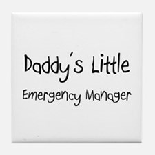Daddy's Little Emergency Manager Tile Coaster
