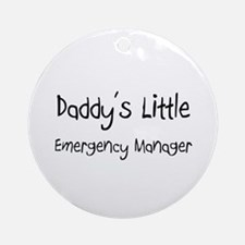 Daddy's Little Emergency Manager Ornament (Round)
