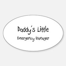 Daddy's Little Emergency Manager Oval Decal