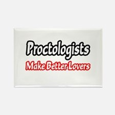 """""""Proctologists=Better Lovers"""" Rectangle Magnet"""
