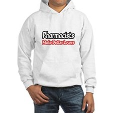 """Pharmacists=Better Lovers"" Hoodie"