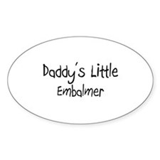 Daddy's Little Embalmer Oval Decal