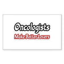 """Oncologists=Better Lovers"" Rectangle Decal"