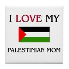 I Love My Palestinian Mom Tile Coaster