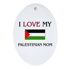 I Love My Palestinian Mom Oval Ornament
