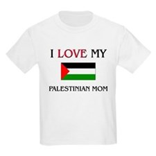 I Love My Palestinian Mom T-Shirt