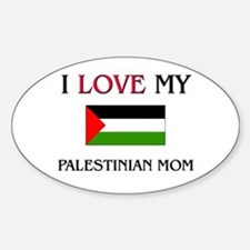 I Love My Palestinian Mom Oval Decal