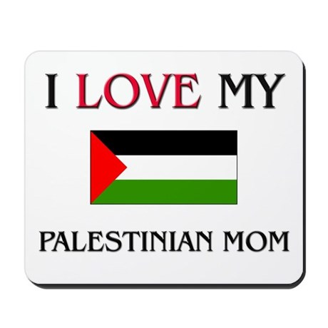 I Love My Palestinian Mom Mousepad