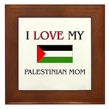 I Love My Palestinian Mom Framed Tile