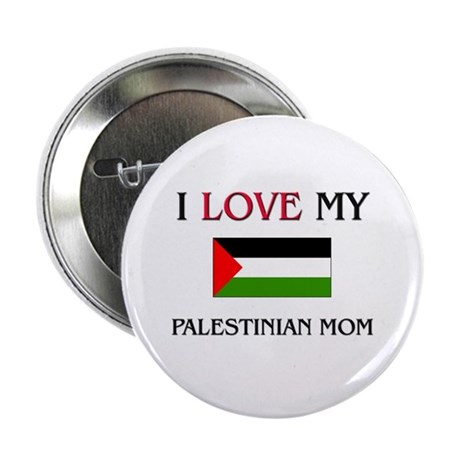 """I Love My Palestinian Mom 2.25"""" Button (10 pack)"""