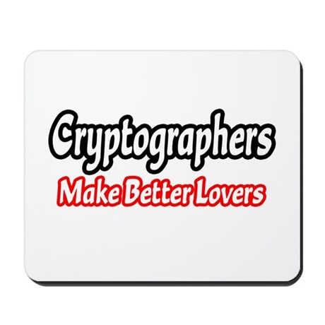 """""""Cryptographers=Better Lovers"""" Mousepad"""
