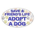 Save life, dog. Oval Sticker