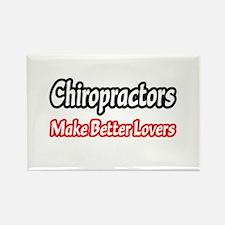 """Chiropractors=Better Lovers"" Rectangle Magnet"