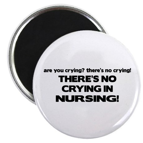 There's No Crying Nursing Magnet