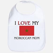 I Love My Moroccan Mom Bib