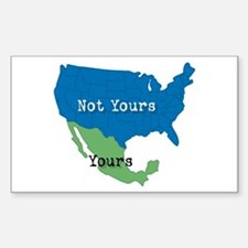YOURS... NOT YOURS! Rectangle Decal