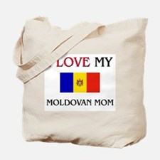 I Love My Moldovan Mom Tote Bag