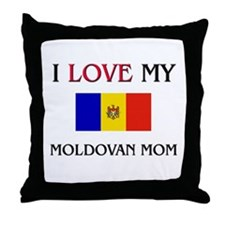 I Love My Moldovan Mom Throw Pillow