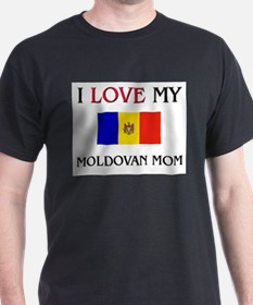 I Love My Moldovan Mom T-Shirt