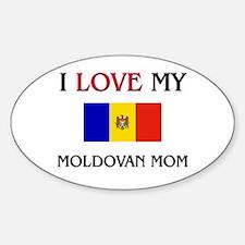 I Love My Moldovan Mom Oval Decal
