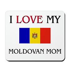 I Love My Moldovan Mom Mousepad